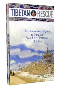 Tibetan Rescue: The Extraordinary Quest to Save the Sacred Art Treasures of Tibet, by Pamela Logan